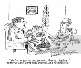 'You're not getting any younger, Harvey...Ageing improves wine, compound interest...and nothing else.'